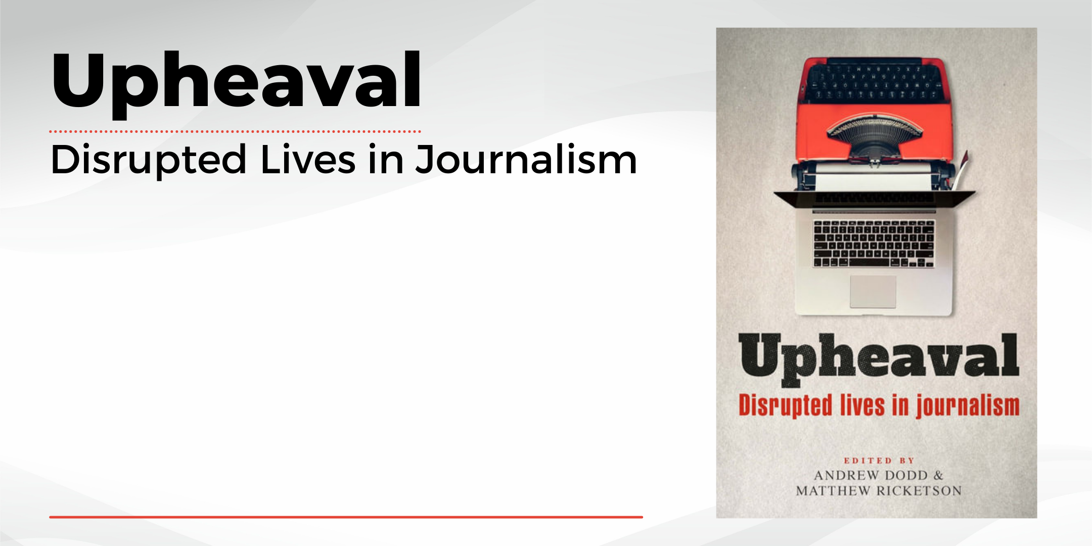 Upheaval: Disrupted Lives in Journalism Book Launch